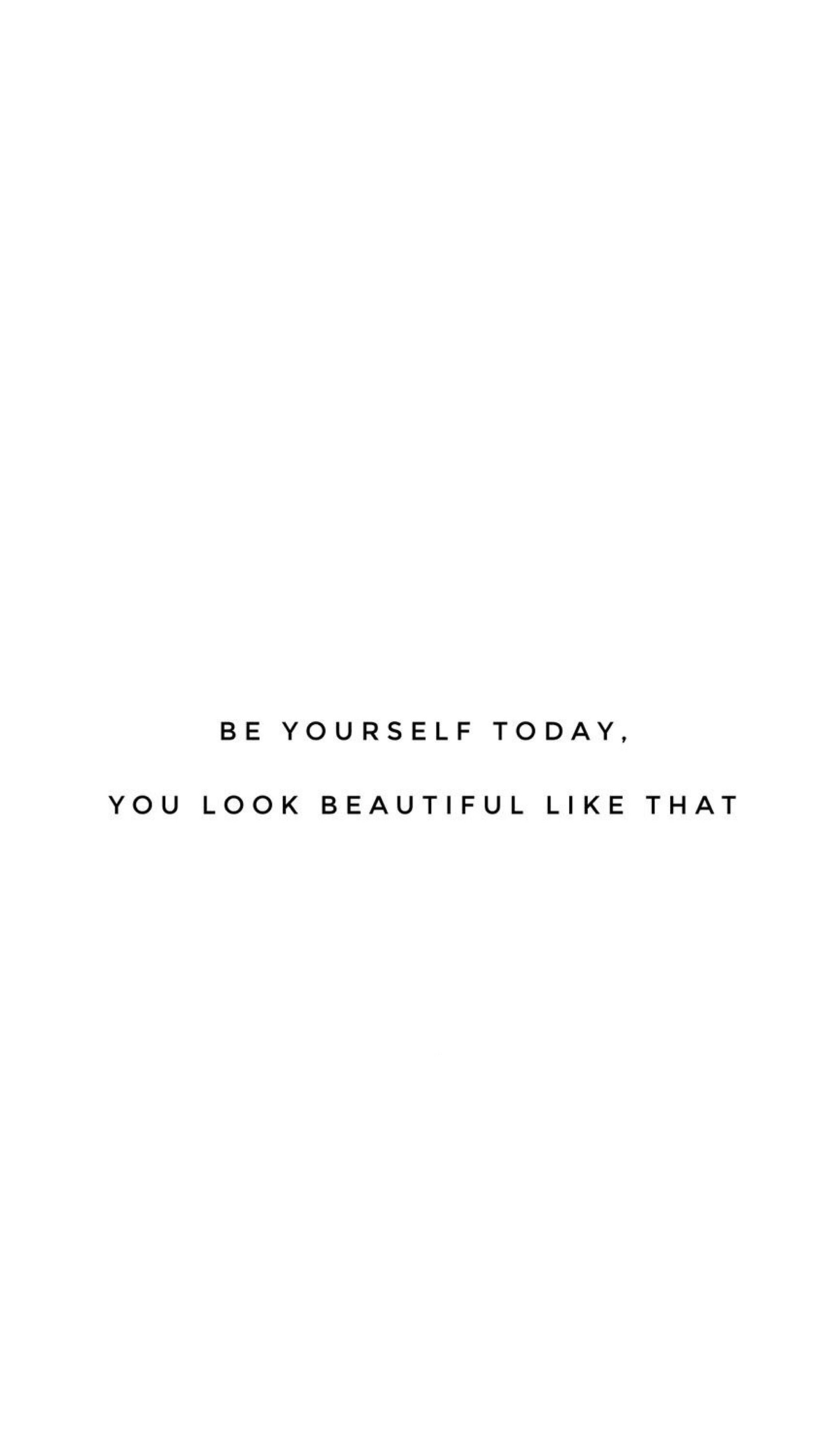 Be yourself  Quote aesthetic, Quotes to live by, Quotes white