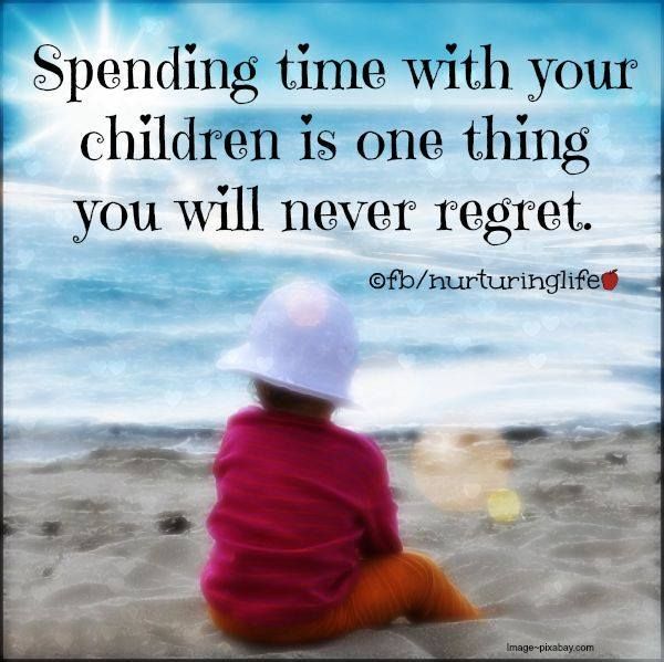 Spending Time With Your Children Is One Thing You Will Never Regret