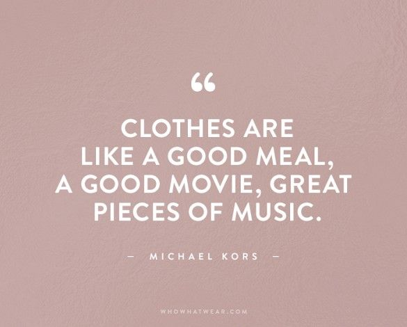 The Most Inspiring Fashion Quotes Of All Time Fashion Quotes Inspirational Fashion Quotes Vintage Fashion Quotes