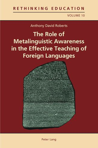 The role of metalinguistic awareness in the effective teaching of foreign languages / Anthony David Roberts - Oxford : Peter Lang, cop. 2011