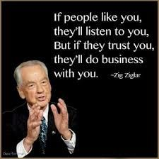 If people like you, they'll listen to you. But if People trust you