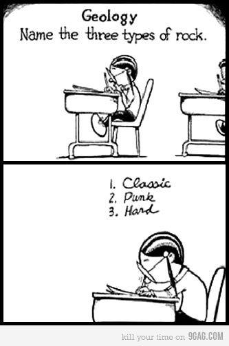igneous metamorphic setamentary..... :( im a nerd... | Music jokes ...