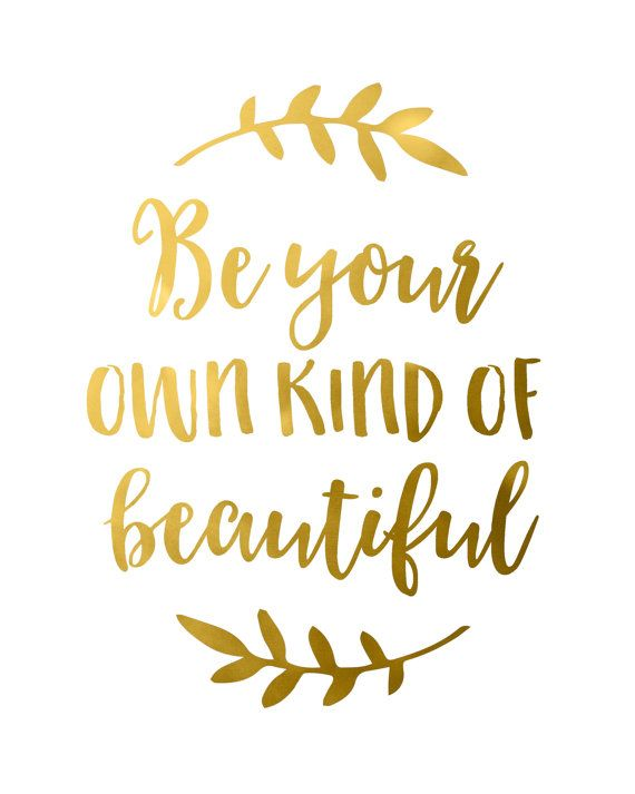 Gold Quotes | Gold Foil Quote Be Your Own Kind Of Beautiful Gold Foil Print