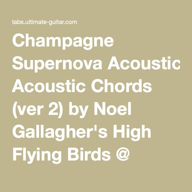 Champagne Supernova Acoustic Chords (ver 2) by Noel Gallagher\'s High ...