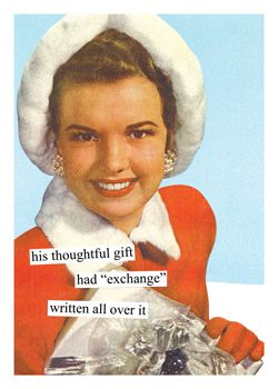 """Anne Taintor: His thought gift had """"exchange"""" written all over it."""