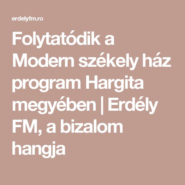 Folytatódik a Modern székely ház program Hargita megyében   Erdély FM, a bizalom hangja