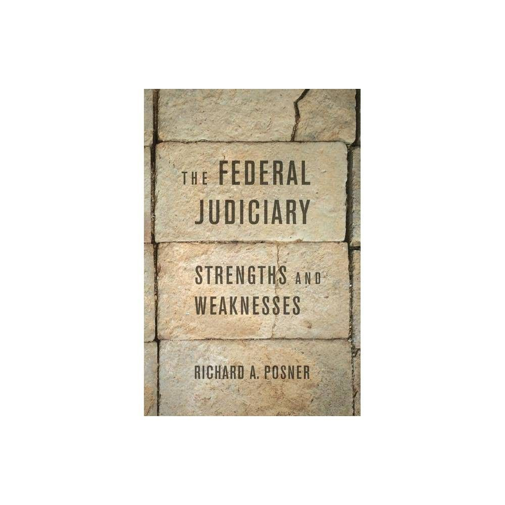 The Federal Judiciary By Richard A Posner Hardcover With