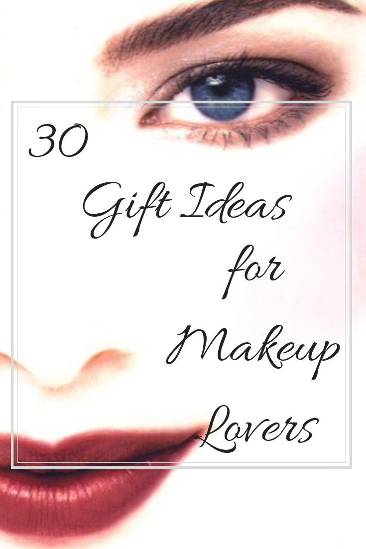 30 Makeup Gift Ideas for Makeup Lovers I know it's hard