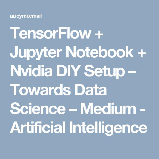 TensorFlow + Jupyter Notebook + Nvidia DIY Setup – Towards