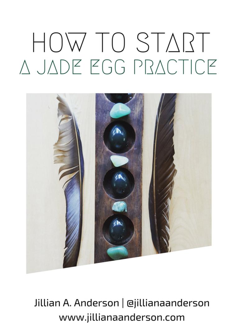 How To Start A Jade Egg Practice Jillian Anderson Earthbodymama