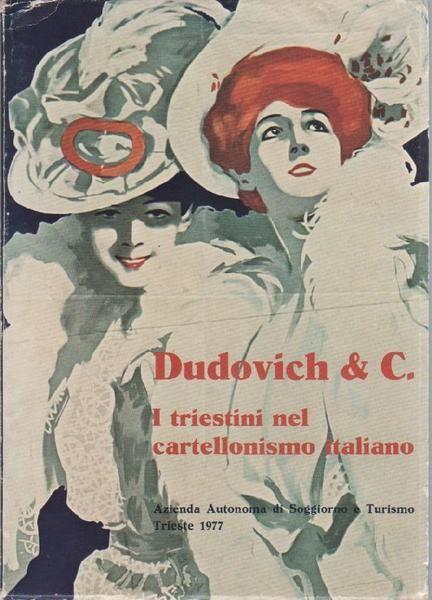 DUDOVICH - Curci, Roberto; Trukelj, Vanja (a cura di ...
