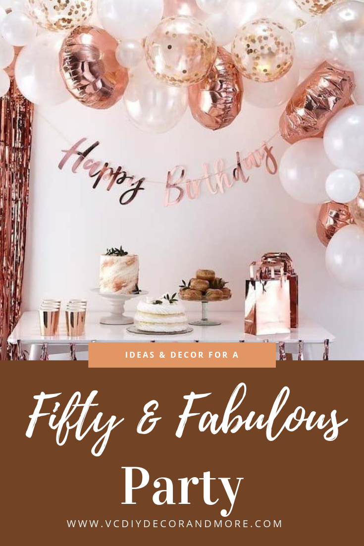 50th Birthday Ideas for Women Turning 50; Themes & Decorations - VCDiy Decor And More
