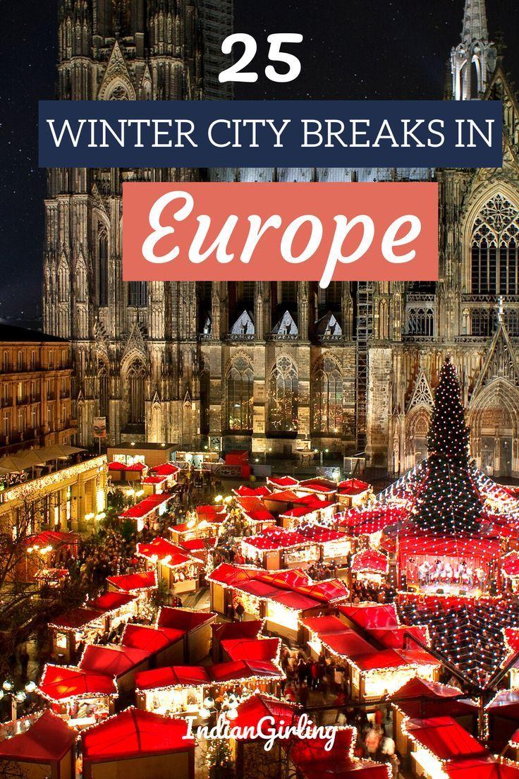 25 Winter City Breaks In Europe You Will Love In 2020 Winter City Break City Break Europe Winter Travel