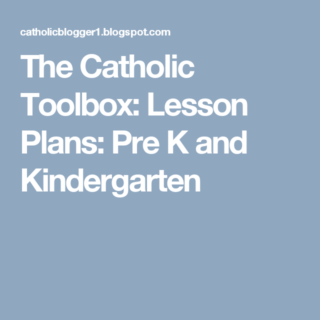 The Catholic Toolbox Lesson Plans Pre K And Kindergarten