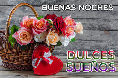 Hermosas Postales Con Flores Corazon Y Mensajes De Buenas Noches En Espanol E I Buenas Noches Dulces Suenos Mensajes De Buenas Noches Buenas Noches Con Flores