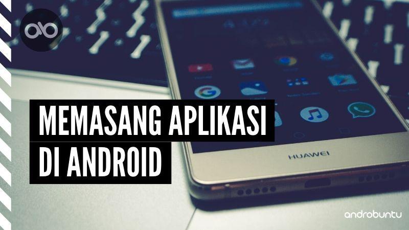 Cara Memasang Aplikasi Dari Sumber Tidak Dikenal Di Android Aplikasi Android Google Play