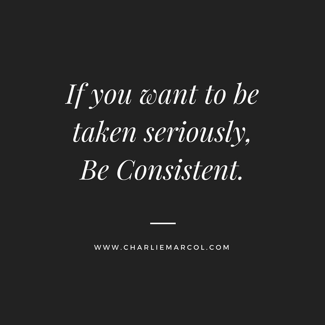 Supersoulsunday Ahh The Power Of Being Consistent Truth Be Told Consistency Is Attractive Actua Worth Quotes Consistency Quotes Relationships Serious Quotes