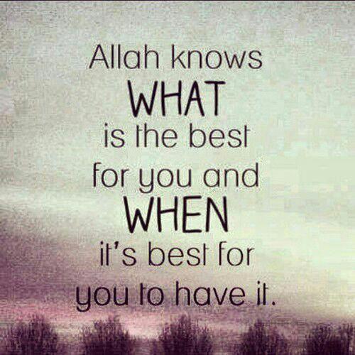 Allah Knows What Is Best Allah Faith Belief Islam Islamic