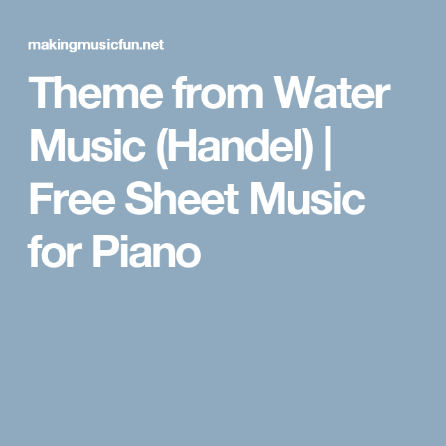 Theme from Water Music (Handel)   Free Sheet Music for Piano   Music ...