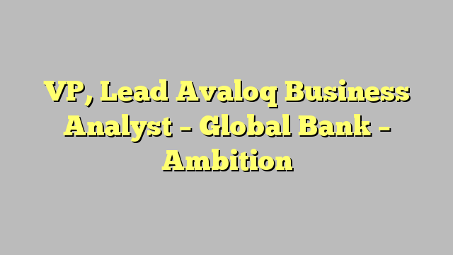 Vp lead avaloq business analyst global bank ambition business business analyst reheart Choice Image