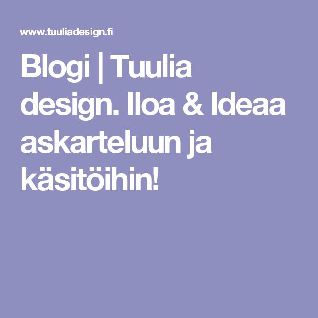 Blogi | Tuulia design. Iloa & Ideaa askarteluun ja käsitöihin!