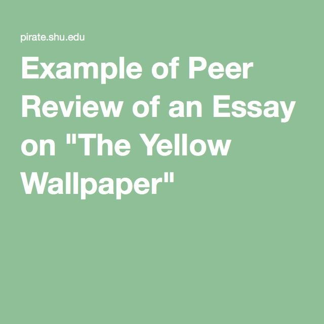 example of peer review of an essay on the yellow wallpaper  peer  example of peer review of an essay on the yellow wallpaper