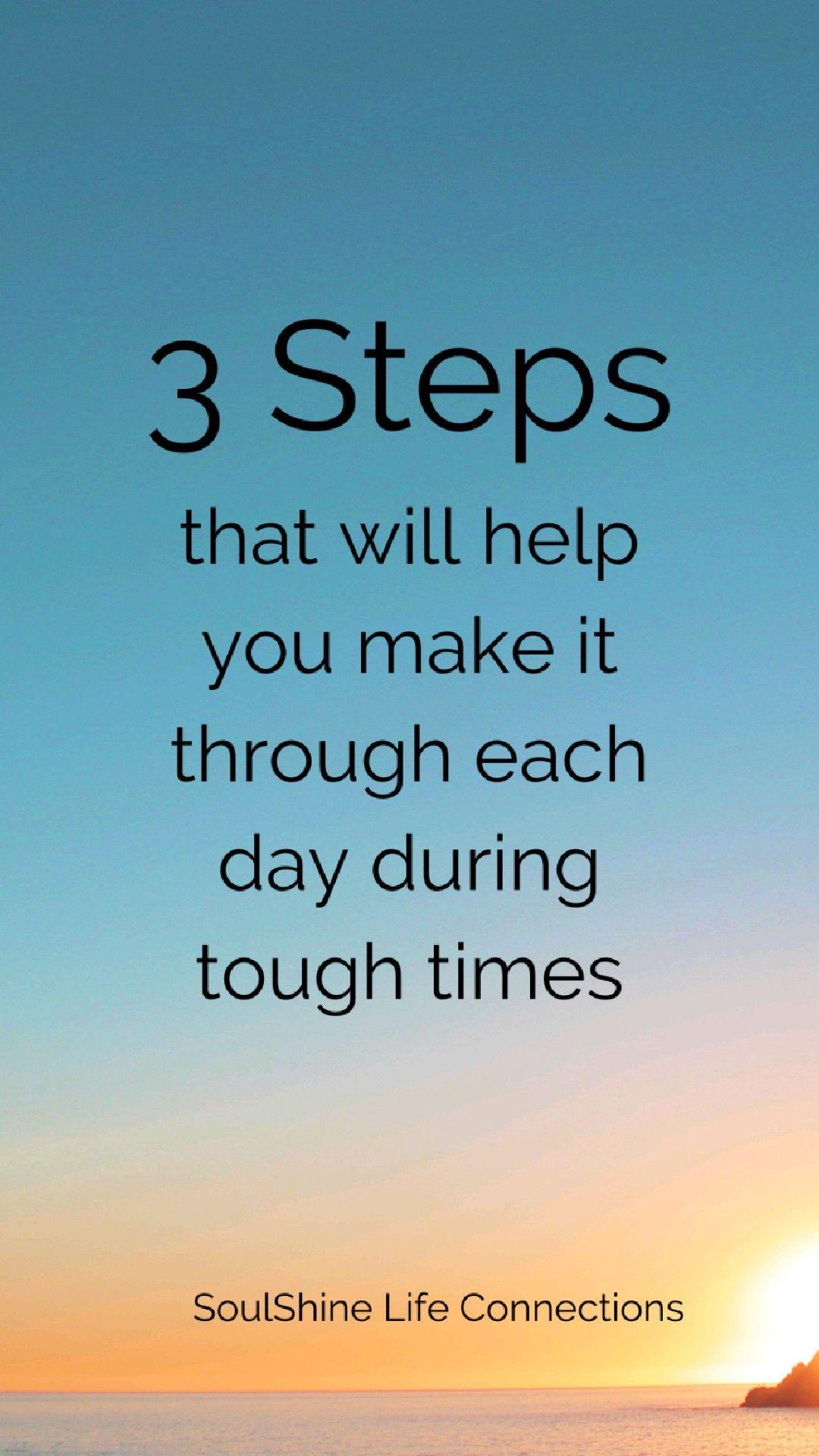 3 Steps to Get Through the Tough Days