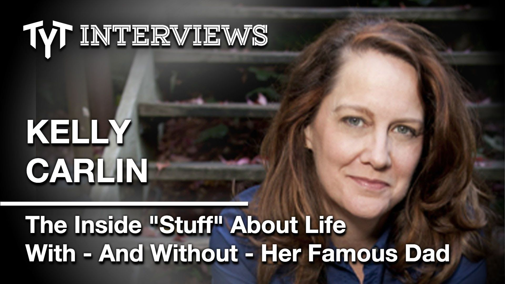 """Kelly Carlin On """"Growing Up With George"""" (Interview w/ Jimmy Dore)"""