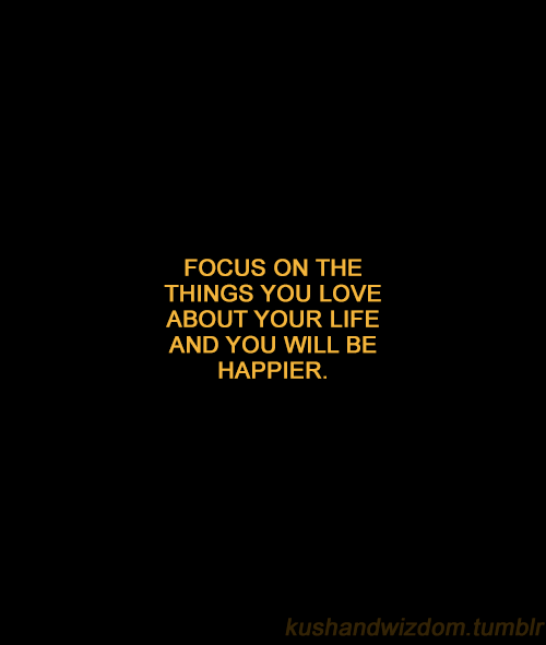 focus on the things you love.