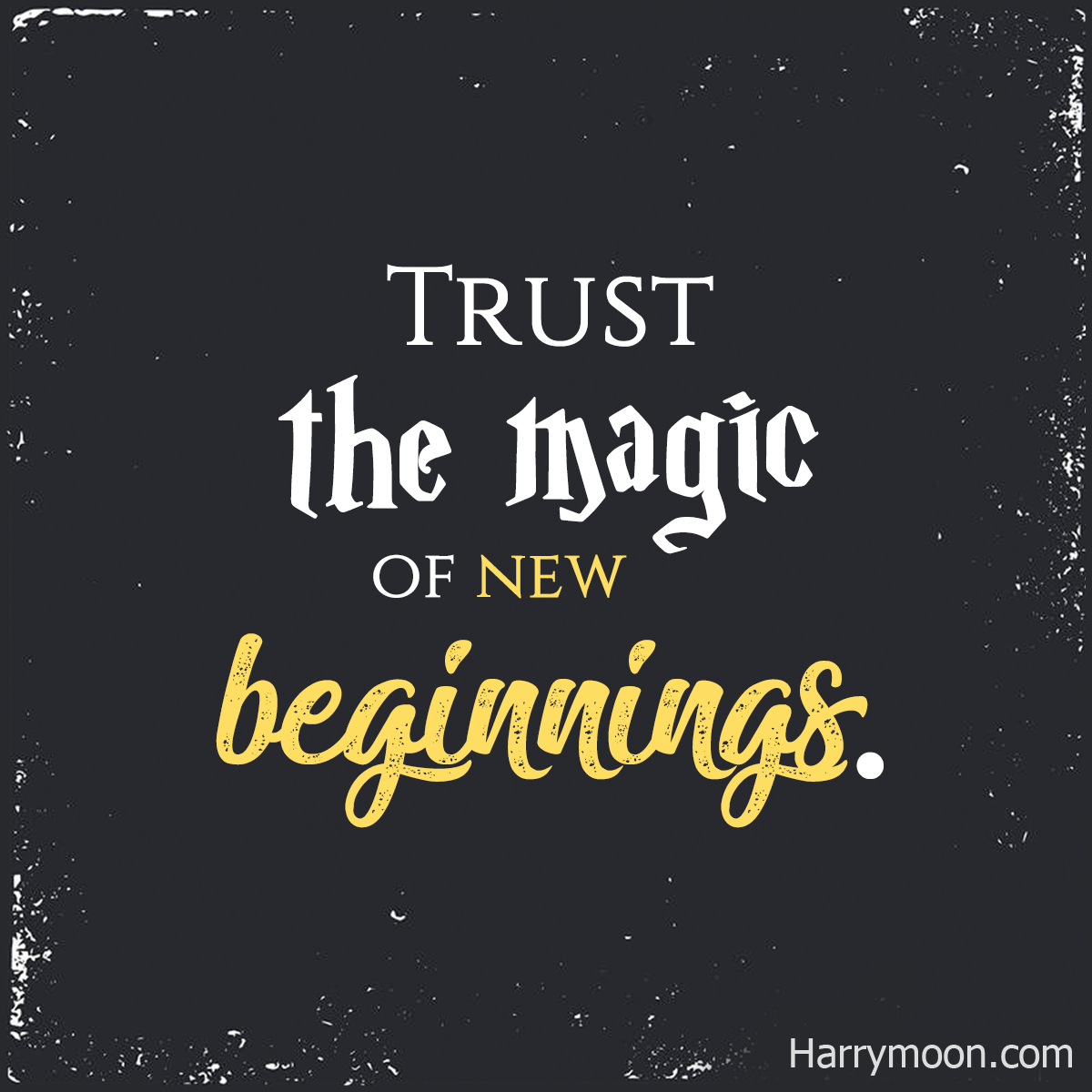 trust in the magic of new beginnings newyearquotes newyear