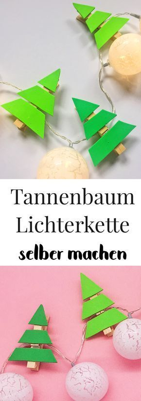 Weihnachtsdeko basteln – Lichterkette selber machen mit Tannenbäumen #decorationnoelfaitmain