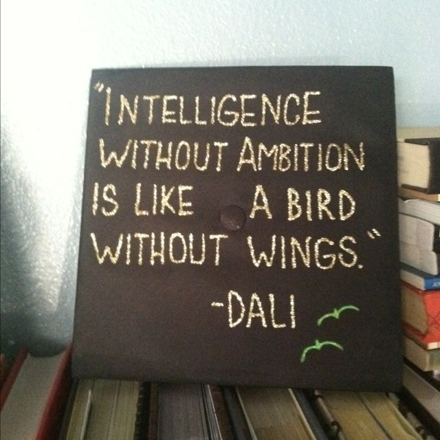 Dali Quote On Graduation Cap! Inspiring!