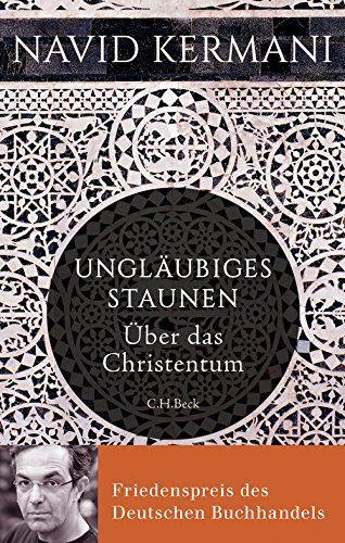 Ungläubiges Staunen: Über das Christentum von Navid Kermani http://www.amazon.de/dp/B014S1LA5U/ref=cm_sw_r_pi_dp_hW2Jwb075H2R0