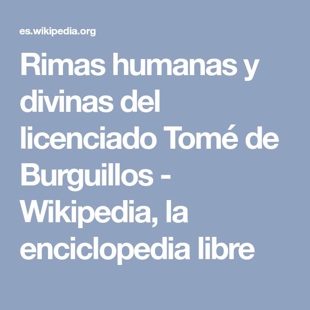 Rimas Humanas Y Divinas Del Licenciado Tomé De Burguillos Wikipedia La Enciclopedia Libre Licenciado Tomar Te Humanidad