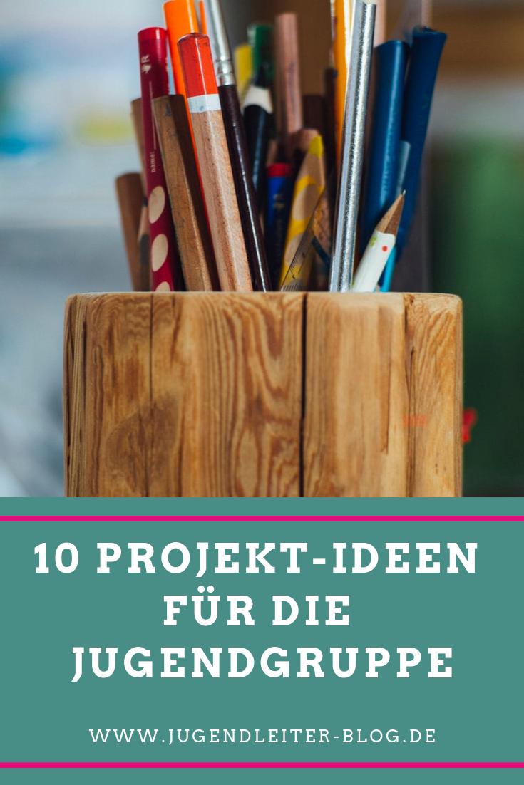 10 Projekt Ideen Fur Die Jugendgruppe Jugendleiter Blog Jugendgruppen Jugendliche Projekte