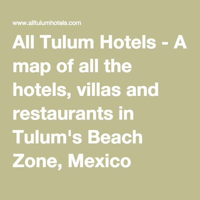 All Tulum Hotels A Map Of The Villas And Restaurants In S Beach Zone Mexico