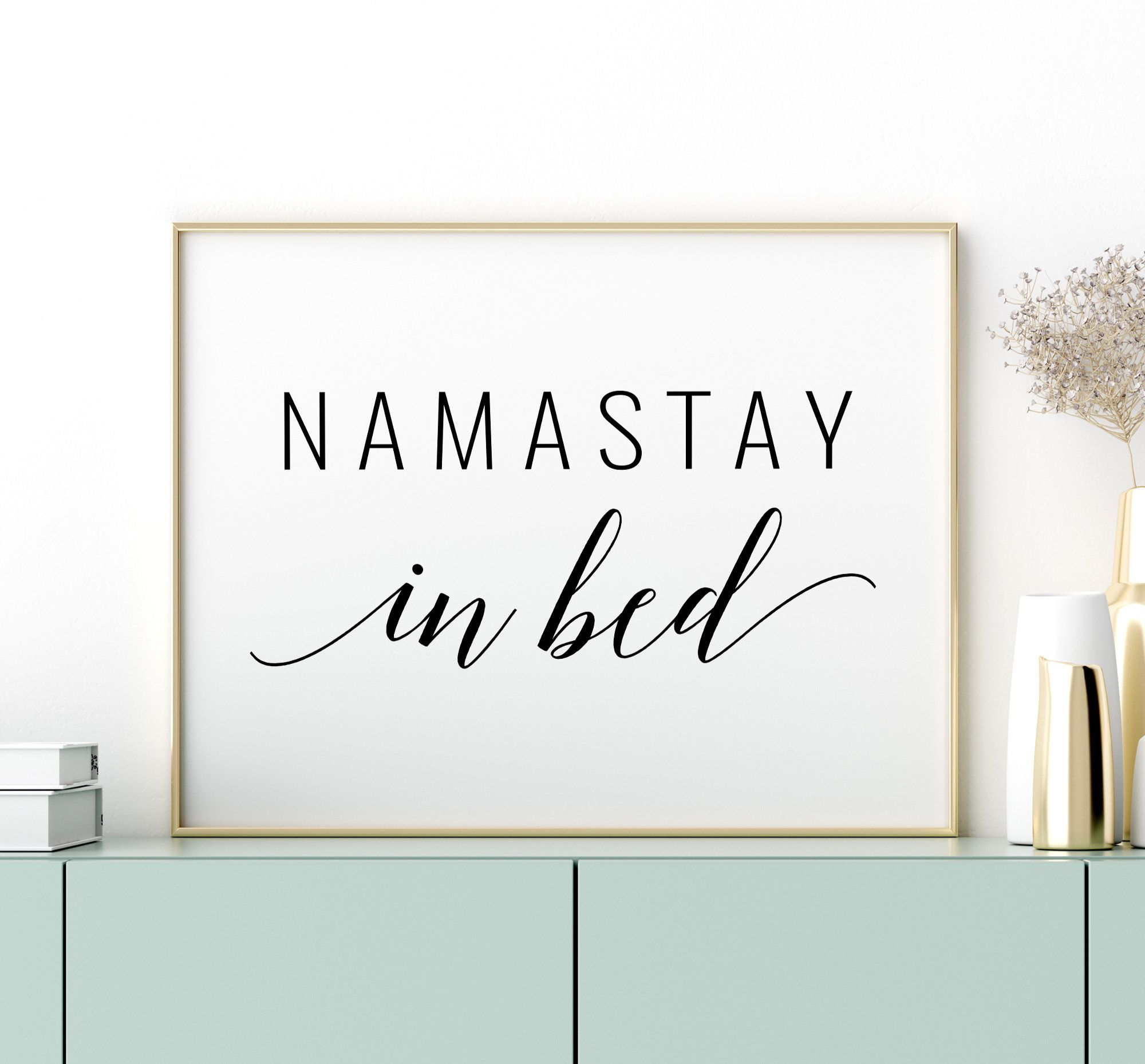 Namastay In Bed Printable Art, Bedroom Decor, Above Bed