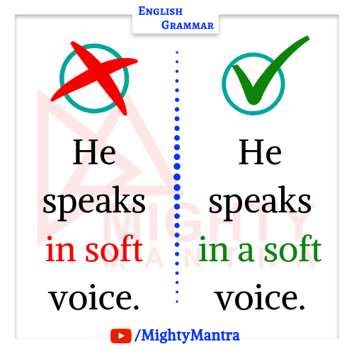He speaks in a soft voice. - Common Grammar Mistakes He speaks in a soft voice. - Common Grammar Mistakes.