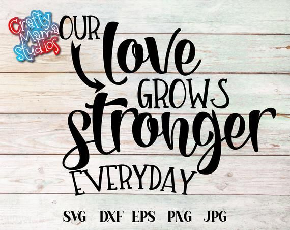 Download Our Love Grows Stronger Everyday SVG, Love Story SVG, A ...