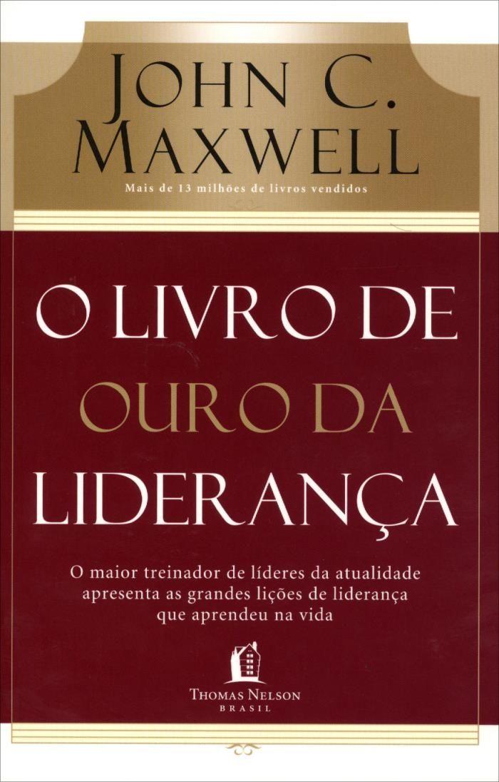 O Livro De Ouro Da Lideranca Livros Administracao Livros De