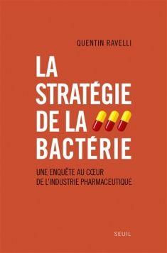La Strategie De La Bacterie Une Enquete Au Cœur De L Industrie Pharmaceutique Pharmaceutique Bacterie Listes De Lecture