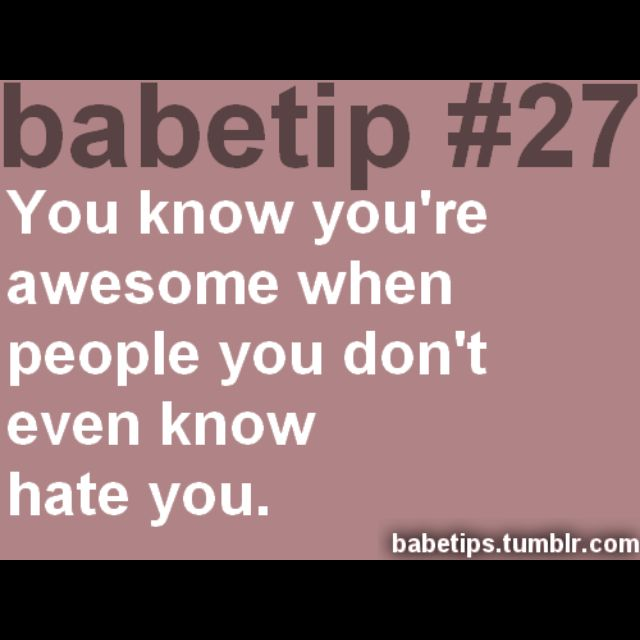 babetip 27... I must be pretty DANG awesome. ♥33 Funny