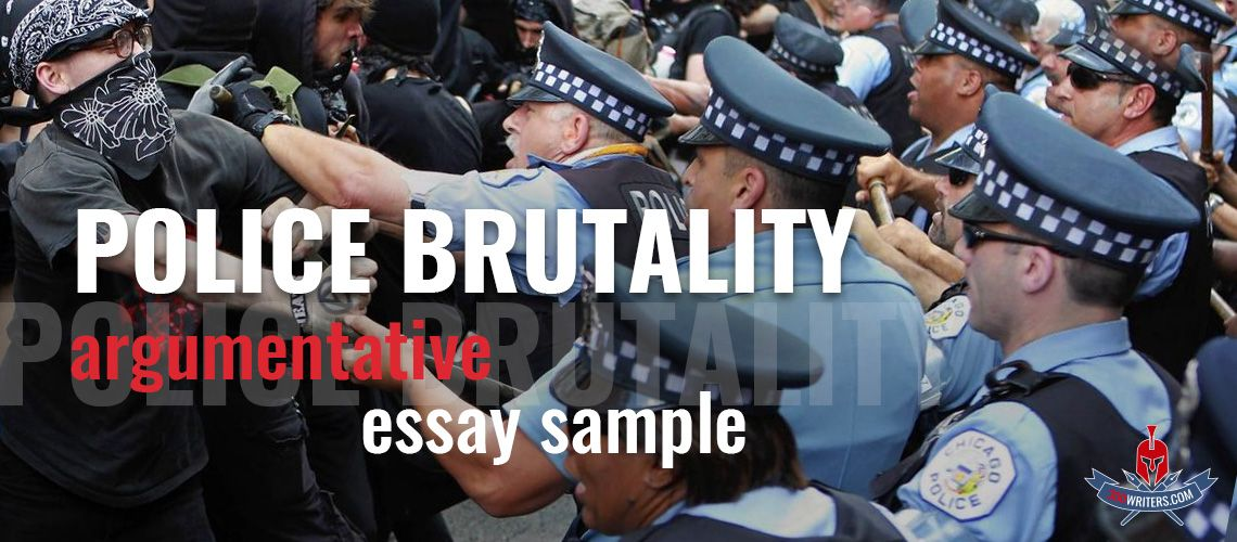 Check This Amazing Argumentative Essay About Police Brutality What