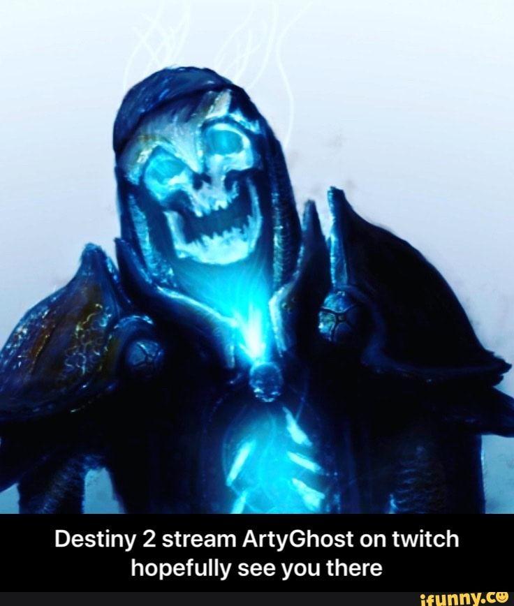 Destiny 2 stream artyghost on twitch hopefully see you