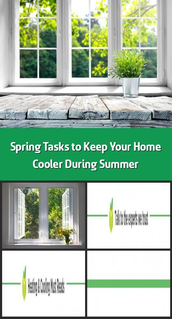 Spring Tasks to Keep Your Home Cooler During Summer - With the days getting warm...