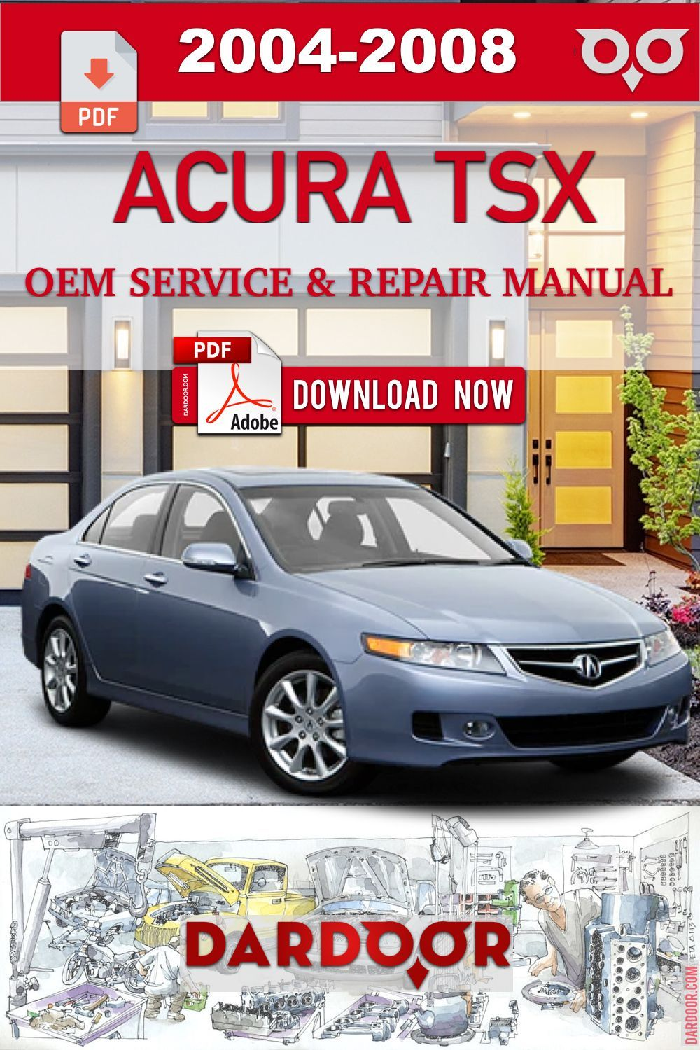 2004 2008 Acura Tsx Cl9 Oem Service And Repair Manual Acura Carrepairmanuals Cl9 Manual Oem Repair Service Tsx In 2020 Repair Manuals Acura Tsx Acura