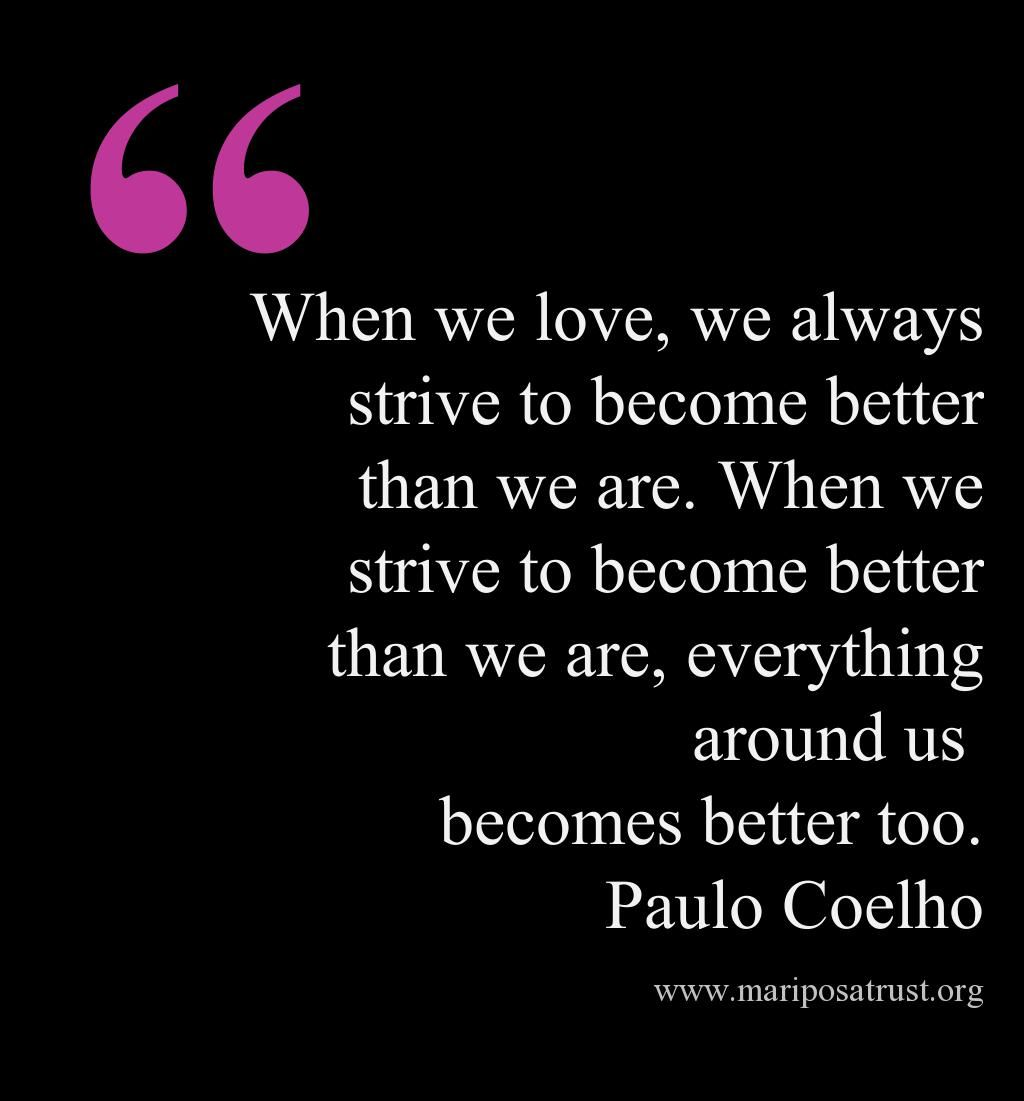 Always Strive To Improve Yourself To Become Better Today: When We Love, We Always Strive To Become Better Than We