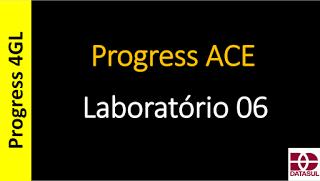 Totvs - Datasul - Treinamento Online (Gratuito): Progress 4GL - 0308 - Progress ACE - Parte 08 - La...