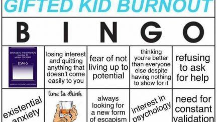 I Feel Personally Attacked By This Gifted Kid Burnout Bingo Meme