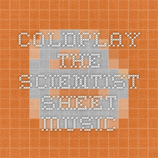 Coldplay The Scientist Sheet Music Piano James Pinterest